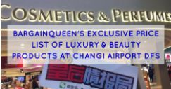 BargainQueen's Exclusive Price List of Luxury & Beauty Products at Changi Airport DFS