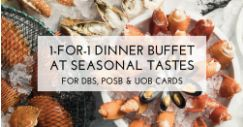 The Westin Singapore: 1-for-1 Dinner Buffet at Seasonal Tastes with DBS/POSB/UOB Cards!