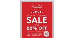 [Triumph]  The long awaited Triumph Lingerie Spring SALE is back at Expo, 22 – 24 March! Enjoy up to 80% OFF your favourite lingerie!