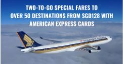 Singapore Airlines: Two-to-Go Special Fares to More Than 50 Destinations from SGD128 with American Express Cards