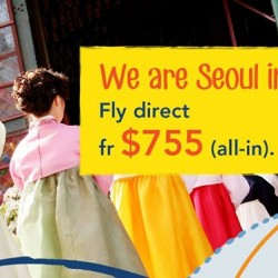 ZUJI   Fly direct to Seoul on fr $755 (all-in)