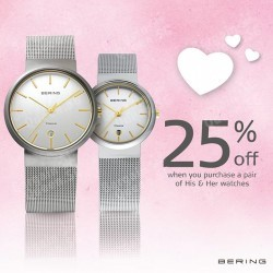 25% off with purchase of HIS & HER watch set @ Bering Time