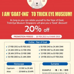 20% discount to all who can relate to the year of Goat @ Trick Eye Museum