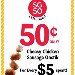 Cheesy Chicken Sausage Onstik for 50 cents with every $5 spent @ Old Chang Kee