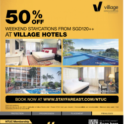 50% Off Weekend Staycations for NTUC Members @ Village Hotels