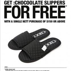 :CHOCOOLATE: Slippers for free with S$150 spend