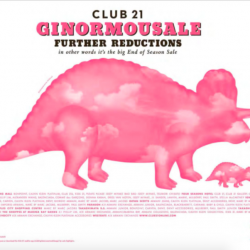 Club 21: Ginormousale further reduction