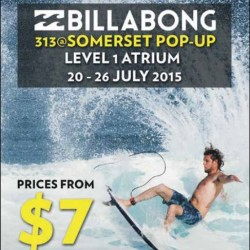 Billabong @ 313 Somerset Pop-up Store: Atrium Promotion --- Starts from S$7