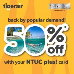 Tigerair: Exclusive 50% off Airfares for NTUC Members