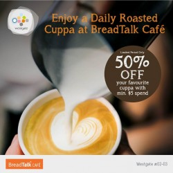 Westgate: Daily Roasted Cuppa--BreadTalk Café @ 50% OFF with Min. $5 Spend.