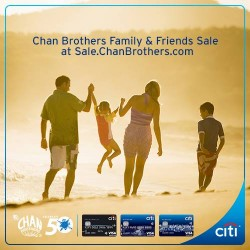Citibank: Chan Brothers Family and Friends Sale---50% OFF 1st Child or $50 OFF Senior Citizen.