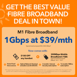 M1: Fibre BroadBand--1Bbps at $39/Mth @Get $100 OFF Mobile Sign Up Contract.
