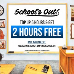 Colosseum: School Holiday Promotion --- Top up 5 hours and GET 2 HOURS FREE!