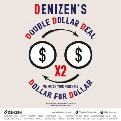 Denizen Singapore: Easter Weekend Promotion --- DOUBLE DOLLAR DEAL