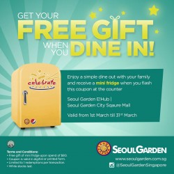Seoul Garden Singapore: Free mini fridge promotion --- Flash the e-coupon to get