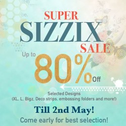 Made With Love: Super Sizzix Sale --- Up to 80% OFF