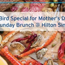 Citibank: 10% OFF Total Bill for Mother's Day Sunday Brunch @ Hilton Singapore