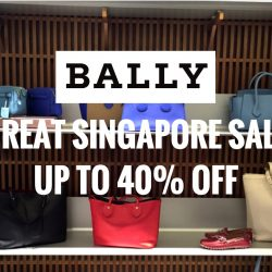Bally: Great Singapore Sale Up to 40% OFF Selected Items