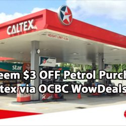 OCBC: Redeem $3 OFF Petrol Purchase at Caltex via OCBC WowDeals App now!