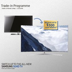 Samsung Singapore: Trade-in Your Old TV for up to $300 Cash Rebate