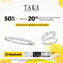 Taka Jewellery: Great Singapore Sale 50% OFF + Additional 20% OFF for Maybank Cardmembers