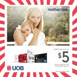 Mothercare: UOB Credit Card members get a $5 return voucher with every $50 nett purchase