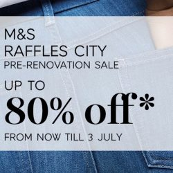 Marks & Spencer: Pre-Renovation Sale at Raffles City Up to 80% OFF