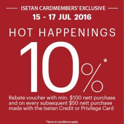 Isetan: Enjoy 10% rebate vouchers with min $100 purchase and on every subsequent $50 purchase