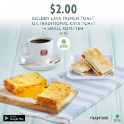 Toast Box: Enjoy a cup of Kopi or Teh with Golden Lava French Toast or Traditional Kaya Toast at only $2 with Android Pay
