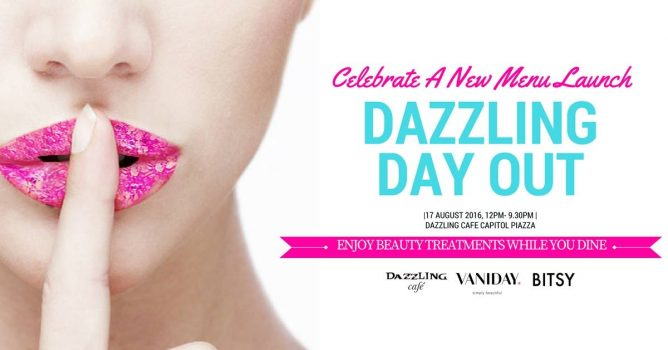 Dazzling Cafe: Dazzling Day Out with Free Beauty Treatments while you dine