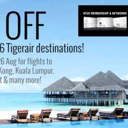 Tigerair: 51% Off Promotional Fares for NTUC Members to Bangkok, Hong Kong, Maldives, Phuket & More!