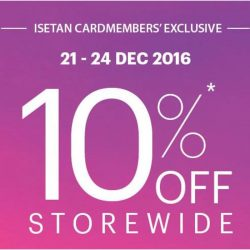 Isetan: Cardmembers Enjoy 10% OFF Storewide