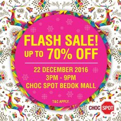 [CHOCSPOT] Flash Sale! Up To 70% Off! At Choc Spot Bedok Mall on 22 December From 3pm - 9pm! Do Pop By