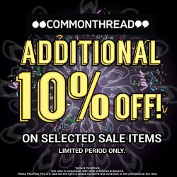 [Common Thread Singapore] Last minute Christmas shopping? We have got you covered! Enjoy additional 10% off on selected sale items in stores now!