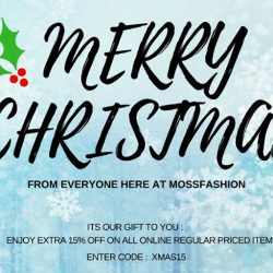 [MOSS] MERRY CHRISTMAS FROM EVERYONE HERE AT MOSSFASHIONITS OUR GIFT TO YOU : ENTER CODE :  XMAS15 TO ENJOY EXTRA 15% OFF