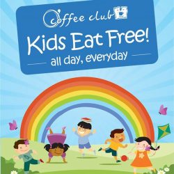 [O' Coffee Club] Kids Eat Free - All Day, Everyday at O'Coffee Club! Yes! You've heard us right! Kids enjoy a free
