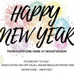 [MOSS] HAPPY 2017 FROM EVERYONE HERE AT MOSSFASHIONITS OUR GIFT TO YOU : ENTER CODE : HAPPY2017TO ENJOY EXTRA 15% OFF