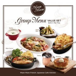 [Miam Miam French.Japanese Cafe.Kitchen] Enjoy Miam Miam Group Menu Value Set at $25++ per person (worth $50++)!Bonjour! Planning to organise a mini party?