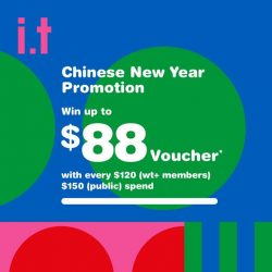 [Chocoolate --- i.t Labels Singapore] Our Chinese New Year promotion is here! Shop and stand to win vouchers of up to $88! Simply spend $150