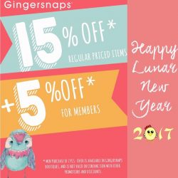 [Gingersnaps] Lunar New Year Promotion extended til 8 February 2017, Wednesday.Valid at all boutiques: 01-50 United Square, 03-35