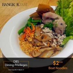 [Bangkok Jam] DBS Dining Privileges] DBS Cardholders will get to enjoy $2 Boat Noodles! Come on down and enjoy a bowl filled