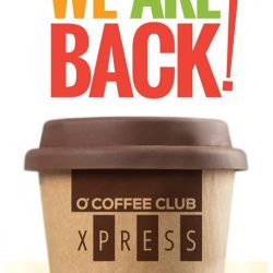 [O' Coffee Club] WE ARE BACK - O'Coffee Club Xpress is coming to Raffles Xchange #B1-25/26 on the 2 Feb 2017!