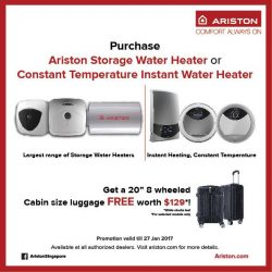 [Ariston] From now till 27 January 2017, purchase any Ariston Storage Water Heater or Ariston Constant Temperature Instant Water Heater* and