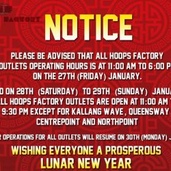 [Hoops Factory] In Celebration of Chinese New Year, these are the operating hours of our stores for the next following days.Regular