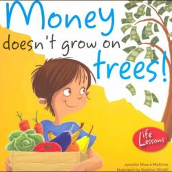 [Junior Page] Life Lessons: Money Doesn't Grow on Trees!$6.45 SGDEAN: 9781438003498This is a great picture book for