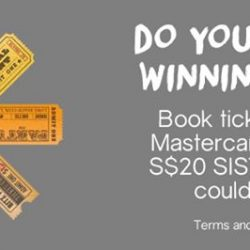 [SISTIC Singapore] Book tickets with Mastercard cards and tell us what was the last act you caught and what you like about