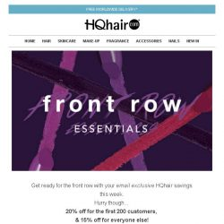 [HQhair] Front Row Essentials... 20% off for the first 200 customers today!