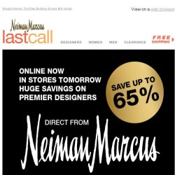 [Last Call] DESIGNER NEW ARRIVALS from Neiman Marcus >> up to 65% off: online NOW, in stores TOMORROW