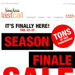 [Last Call] SEASON FINALE IS HERE >> Save big on EVERYTHING!