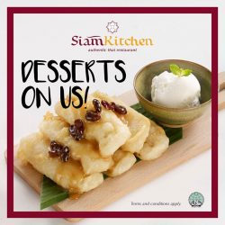 [Siam Kitchen] Siam Kitchen is here to end off your meal on a good note! For every rice dish or main course,
